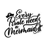Every pirate needs a mermaid inspirational quote with doodles. S. Ummer hand drawn lettering vector illustration