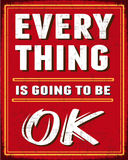 Every Thing is Going to be OK Royalty Free Stock Photography