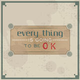 Every thing is going to be OK Stock Image