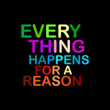 Every Thing Happens For a Reason Motivational Saying Royalty Free Stock Photography