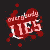 Everybody lies. Bloodstains and white lettering on Stock Images