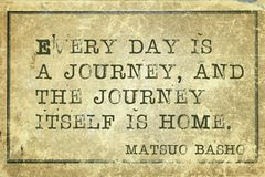 Journey home print. Everyday is a journey - ancient Japanese poet Matsuo Basho quote printed on grunge vintage cardboard Royalty Free Stock Image
