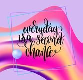Everyday is a second chance hand lettering motivation. And inspiration positive quote poster on rainbow abstract art background, calligraphy vector illustration stock illustration