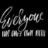 Everyone has ones own path. Hand drawn lettering. Vector typography design. Handwritten modern brush inscription. Everyone has ones own path. Hand drawn Stock Photo