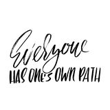 Everyone has ones own path. Hand drawn lettering. Vector typography design. Handwritten modern brush inscription. Everyone has ones own path. Hand drawn Royalty Free Stock Photography