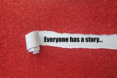 Everyone has a story written under torn paper concept. stock images