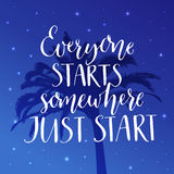 Everyone starts somewhere, just start. Motivational saying at night background with palm tree. Royalty Free Stock Photo