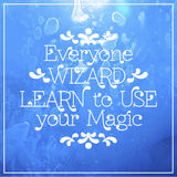 Everyone wizard. Learn to use your magic Stock Images