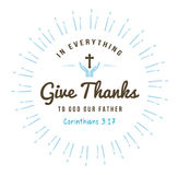 In everything give thanks Royalty Free Stock Photography