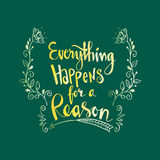 Everything happens for a reason Royalty Free Stock Photo