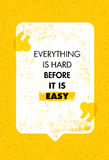 Everything Is Hard Before It Is Easy. Inspiring Creative Motivation Quote. Vector Typography Banner Design Concept Stock Images