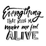 Everything który zabija ja, robi ja czuć żywego Ręki literowanie Zdjęcie Royalty Free