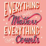 Everything matters, everything counts, hand lettering typography modern poster design vector illustration