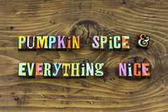 Everything nice happy silly honest kind letterpress. Typography pumpkin spice latte coffee happiness kindness charity purity love enjoy joy help stock photography