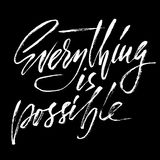 Everything is possible. Hand drawn lettering proverb. Vector typography design. Handwritten inscription. vector illustration