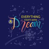 Everything starts with a dream. Motivational quote royalty free illustration