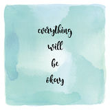 Everything will be okay on blue and green watercolor background Royalty Free Stock Image