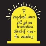 Evigt bekymmer ska få dig till ett ställe före avtalad tid - kyrkogården stock illustrationer
