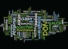 Exactly What To Say When Asked How Much Do You Charge Text Background  Word Cloud Concept. EXACTLY WHAT TO SAY WHEN ASKED HOW MUCH DO YOU CHARGE Text Background Stock Images