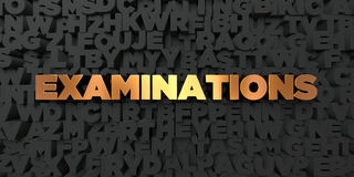Examinations - Gold text on black background - 3D rendered royalty free stock picture Royalty Free Stock Images