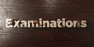 Examinations - grungy wooden headline on Maple  - 3D rendered royalty free stock image Royalty Free Stock Images
