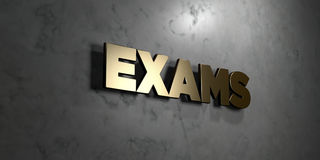 Exams - Gold sign mounted on glossy marble wall  - 3D rendered royalty free stock illustration. This image can be used for an online website banner ad or a Stock Photography