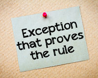 Exception that proves the Rule. Message. Recycled paper note pinned on cork board. Concept Image Royalty Free Stock Image