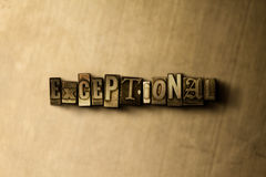 EXCEPTIONAL - close-up of grungy vintage typeset word on metal backdrop Royalty Free Stock Photos