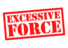 EXCESSIVE FORCE Stock Photo