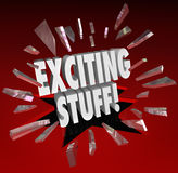 Exciting Stuff 3d Words Breaking Through Glass Important News. The words Exciting Stuff in 3d letters breaking through glass to symbolize fun or important news Royalty Free Stock Images