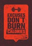 Excuses Do Not Burn θερμίδες Αθλητισμός και απόσπασμα κινήτρου γυμναστικής ικανότητας Δημιουργική διανυσματική έννοια αφισών Grun Στοκ Φωτογραφία