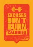 Excuses Do Not Burn θερμίδες Αθλητισμός και απόσπασμα κινήτρου γυμναστικής ικανότητας Δημιουργική διανυσματική αφίσα Grunge τυπογ Στοκ φωτογραφίες με δικαίωμα ελεύθερης χρήσης