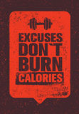 Excuses Do Not Burn Calories. Sport and Fitness Gym Motivation Quote. Creative Vector Typography Grunge Poster Concept. Excuses Do Not Burn Calories. Sport and Stock Photography