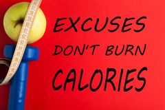 Excuses Don`t Burn Calories. Text. Motivational fitness quote. Concept sport, diet, fitness, healthy eating stock photography