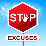 Excuses Stop Represents Warning Sign And Danger Stock Photo