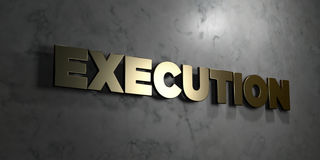 Execution - Gold sign mounted on glossy marble wall - 3D rendered royalty free stock illustration. This image can be used for an online website banner ad or a Vector Illustration