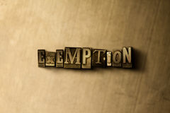 EXEMPTION - close-up of grungy vintage typeset word on metal backdrop. Royalty free stock illustration.  Can be used for online banner ads and direct mail Stock Photo