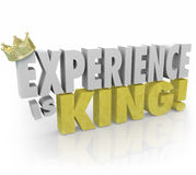Experience is King Importance of Expertise Knowledge Skills Educ Royalty Free Stock Images