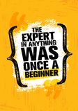 The Expert In Anything Was Once A Beginner. Inspiring Creative Motivation Quote Poster Template. Vector Typography. Banner Design Concept On Grunge Texture Stock Photos