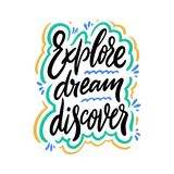 Explore Dream Discover hand drawn vector quote lettering. Motivational typography. Isolated on white background. Design for banner, poster, logo, sign, sticker vector illustration
