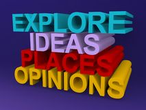 Explore ideas places and opinions. Abstract 3d sign with words explore, ideas places and opinions Stock Photography