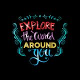 Explore the world around you. Hand drawn inspirational quote Royalty Free Stock Image