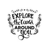 Explore the world around you. Hand drawn inspirational quote Stock Image