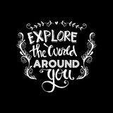 Explore the world around you. Hand drawn inspirational quote Royalty Free Stock Photography