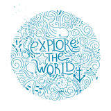 Explore The World. Handdrawn poster with lettering Explore the world and different sea creatures. Design element for travel company made in vector. Adventure Royalty Free Stock Images