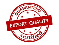 Export quality guaranteed. Rubber stamp with text export quality guaranteed inside,  illustration Stock Photo
