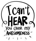 A expressão da palavra para o ` t da lata ouve-se sobre meu awesomeness ilustração stock
