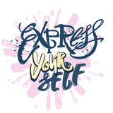 Express yourself. Believe and do. Royalty Free Stock Photo