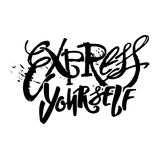 Express yourself. Believe and do. Express yourself.Believe and do, create art motivator.Hand lettering vector illustration poster. Artistic design,beautiful Royalty Free Stock Photography
