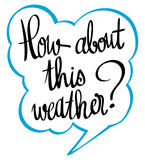 Expression for phrase how about this weather Stock Images
